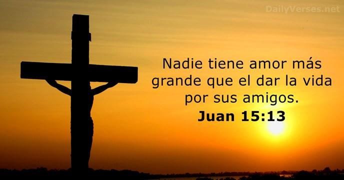 Juan 15:13 - Versículo de la Biblia del día - DailyVerses.net