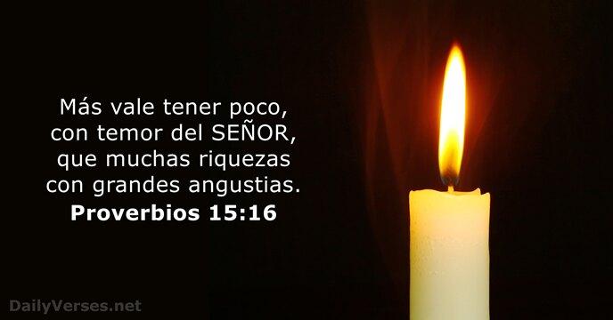 Proverbios 15:16 - Versículo de la Biblia del día