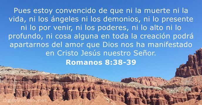 Romanos 8 38 39 Versiculo De La Biblia Del Dia Dailyverses Net