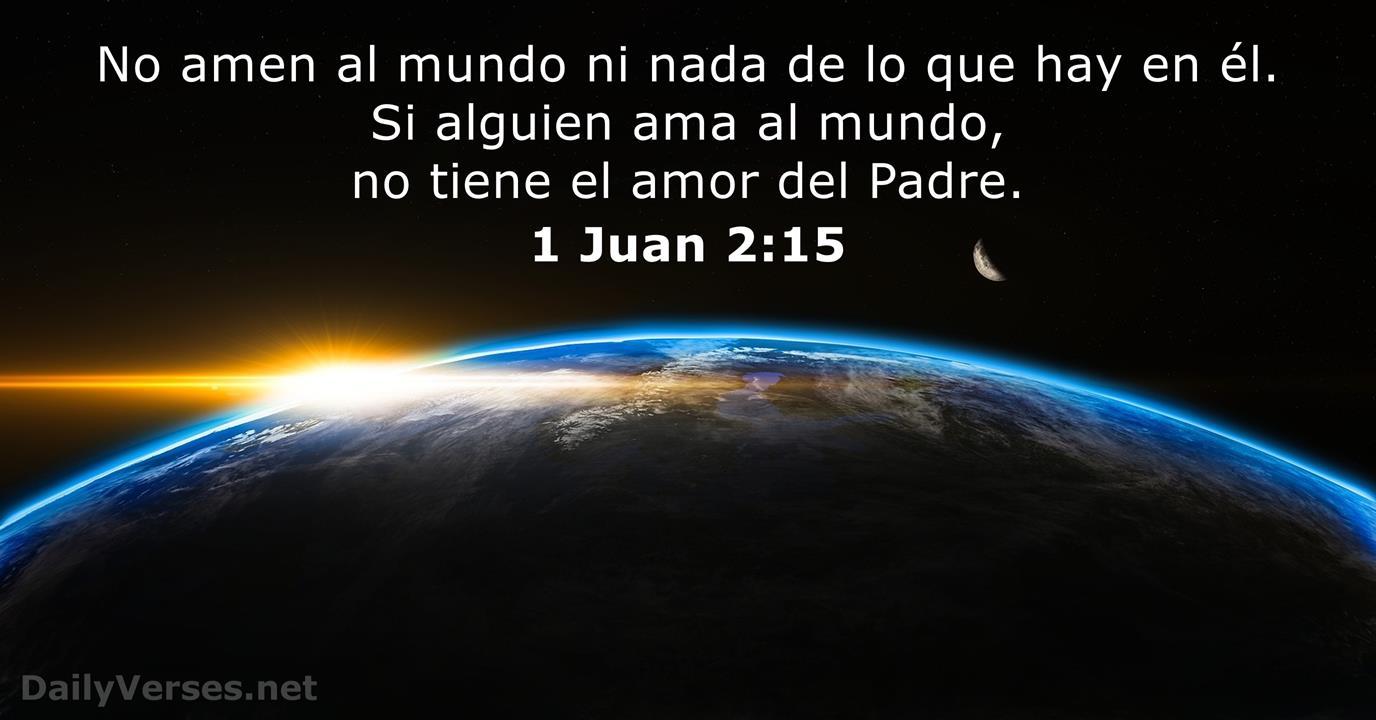 1 Juan 2 15 Versículo De La Biblia Del Día Dailyverses Net
