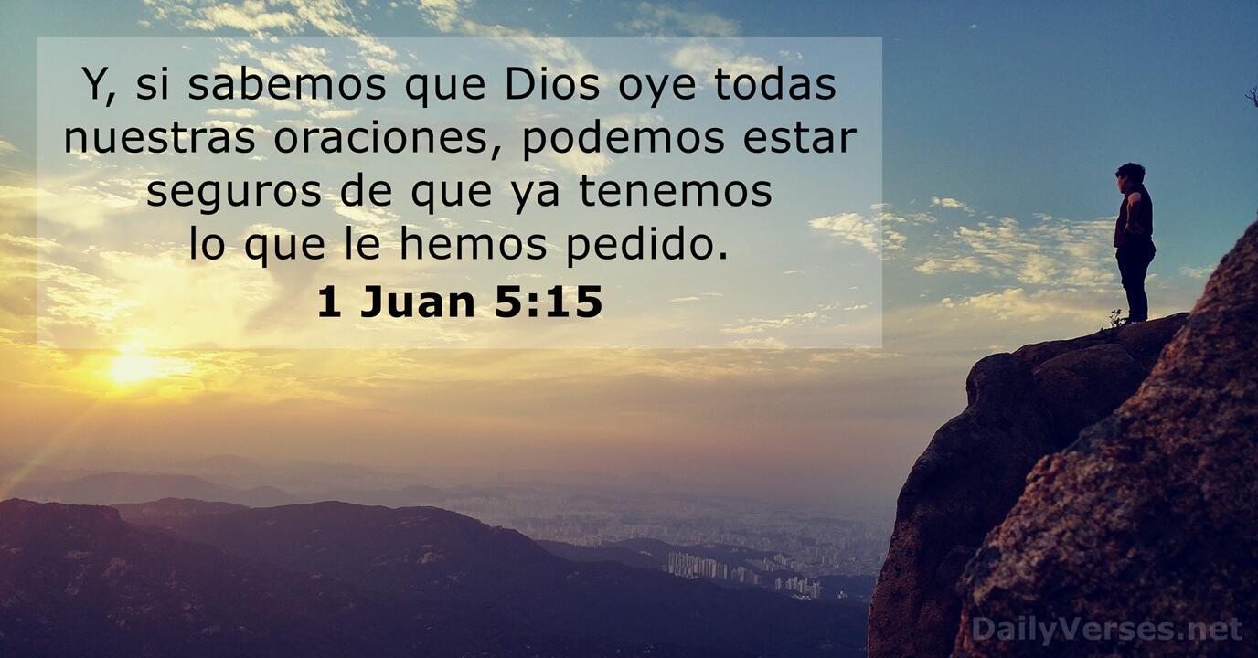 1 Juan 5 15 Versículo De La Biblia Del Día Dailyverses Net