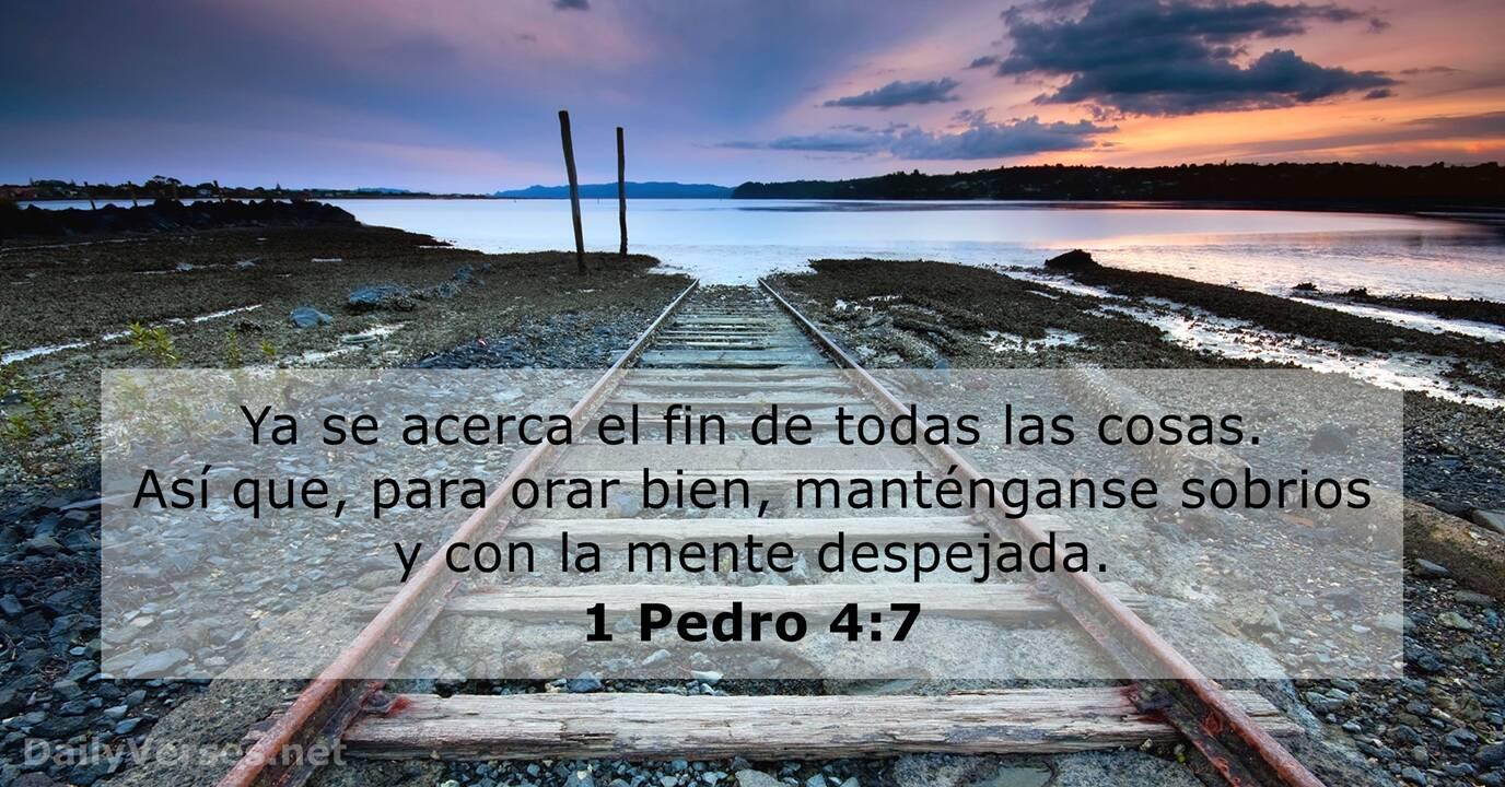 1 Pedro 4 7 Versículo De La Biblia Del Día Dailyverses Net