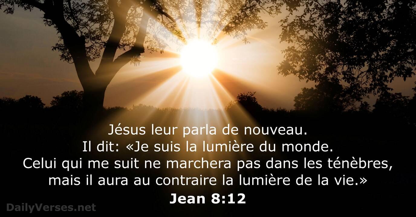 10 août 2020 - Verset Biblique du Jour - Jean 8:12 - DailyVerses.net