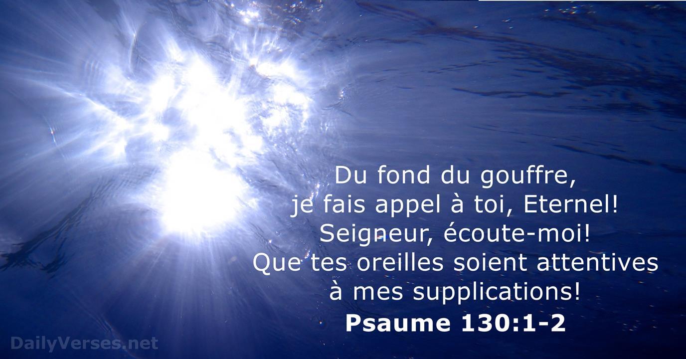 Psaume 130 - BDS & SG21 - DailyVerses.net