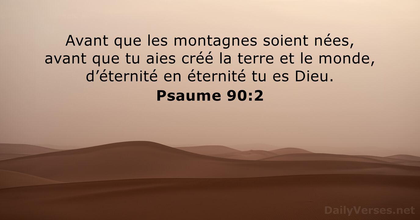 Psaumes 90:2 - Verset Biblique du Jour - DailyVerses.net