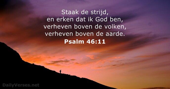 Psalm 46 11 Bijbeltekst Van De Dag Dailyverses Net