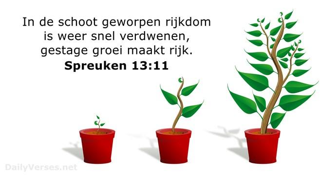 spreuken 13 11 mei 2018   Bijbeltekst van de dag   Spreuken 13:11  spreuken 13