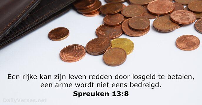 spreuken 13 3 november 2017   Bijbeltekst van de dag   Spreuken 13:8  spreuken 13
