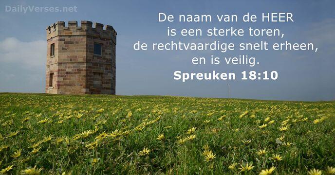 spreuken 18 vers 10 Spreuken 18:10   Bijbeltekst van de dag   DailyVerses.net spreuken 18 vers 10