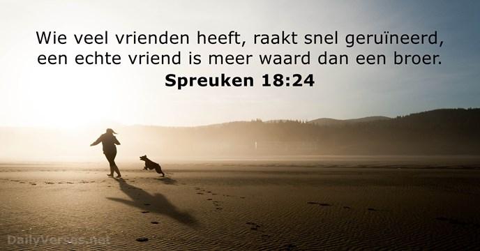 spreuken 18 22 22 juli 2016   Bijbeltekst van de dag   Spreuken 18:24  spreuken 18 22