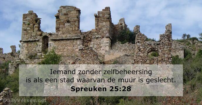 Spreuken Voor Op De Muur.Spreuken 25 28 Bijbeltekst Van De Dag Dailyverses Net