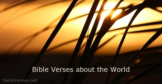 37 Bible Verses About The World Dailyversesnet