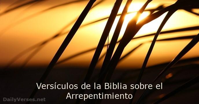 21 Versiculos De La Biblia Sobre El Arrepentimiento Dailyverses Net